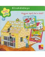 Hogyan épül fel a ház? - Kirakókönyv - Stefanie Pfennig