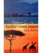 Karibu - Isten hozott - Stefanie Zweig