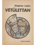 Vetülettan - Stegena Lajos