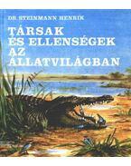Társak és ellenségek az állatvilágban - Steinmann Henrik
