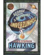 George kulcsa a rejtélyes univerzumhoz - Stephen Hawking , HAWKING, LUCY