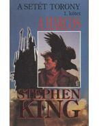 A setét torony 1. - A harcos - Stephen King