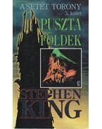 A Setét Torony 3. - Puszta földek - Stephen King