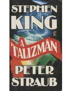 A talizmán - Stephen King, STRAUB,PETER