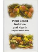 Plant Based Nutrition and Health - Stephen Walsh