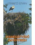 Természetvédő ösvényeken - Sterbetz István