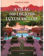 A világ 100 legjobb luxusüdülője - Steven B. Stern