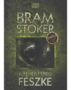 A fehér féreg fészke - Stoker, Bram