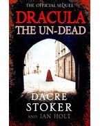 Dracula - The Un-Dead - STOKER, DACRE - HOLT, IAN