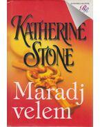 Maradj velem - Stone, Katherine