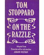 On the Razzle - Stoppard, Tom, Johann Nestroy