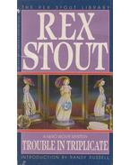 Trouble in Triplicate - Stout, Rex