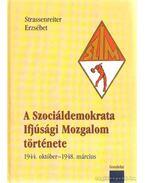 A Szociáldemokrata Ifjúsági Mozgalom története - Strassenreiter Erzsébet