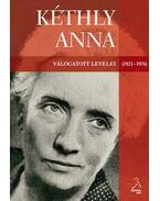 Kéthly Anna válogatott levelei (1921-1976) - Strassenreiter Erzsébet