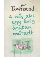 A nő, aki egy évig ágyban maradt - Sue Townsend