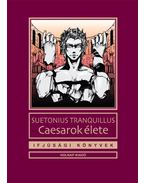 CAESAROK ÉLETE - IFJÚSÁGI KÖNYVEK - Suetonius Tranquillus