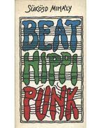 Beat - hippi - punk - Sükösd Mihály