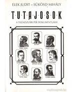 Tutajosok - A tiszaeszlári per dokumentumai / Filmforgatókönyv - Sükösd Mihály, Elek Judit