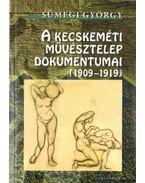 A Kecskeméti Művésztelep dokumentumai (1909-1919) - Sümegi György