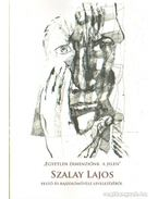 Egyetlen dimenziónk a jelen - Szalay Lajos festő- és rajzolóművész levelezéséből - Sümegi György