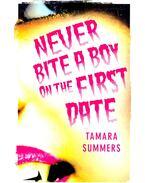 Never Bite a Boy on the First Date - SUMMERS, TAMARA