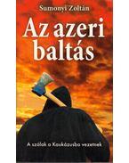 Az azeri baltás - Sumonyi Zoltán