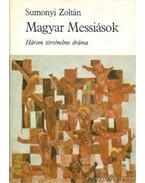 Magyar Messiások (dedikált) - Sumonyi Zoltán