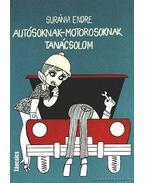 Autósoknak-motorosoknak tanácsolom - Surányi Endre