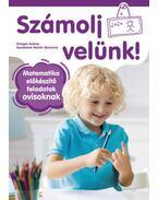 Számolj velünk! - 5-6 éveseknek - Matematika előkészítő feladatok ovisoknak - Süveges Andrea, Szombatné Molnár Marianna