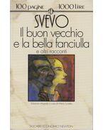 Il buon vecchio e la bella fanciulla e altri racconti - Svevo, Italo