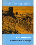 A hellenizmus kultúrája - Swiderkowna, Anna