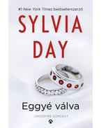 Eggyé válva - Sylvia Day