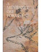 A művészet ősi formái - Sz. J. Nyekljudov (szerk.)