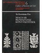 Magyar reneszánsz könyvkötések - Sz. Koroknay Éva