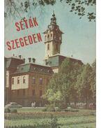Séták Szegeden - Sz. Simon István