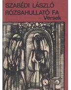 Rózsahullató fa - Szabédi László