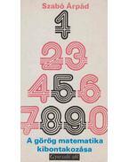 A görög matematika kibontakozása - Szabó Árpád