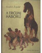 A trójai háború - Szabó Árpád
