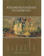 Közlekedéstörténeti olvasókönyv - Szabó Attila, Bálint Sándor, Valkár István, Koltai Györgyné, Merczi Miklós