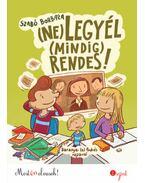 (Ne) legyél (mindig) rendes! - Most én olvasok! 2. szint - Szabó Borbála
