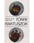 Törpe kaktuszok - Szabó Dezső, Mészáros Zoltán