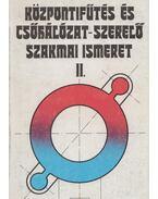 Központifűtés és csőhálózat-szerelő szakmai ismeretek II. - Szabó Endre, Udvardi Ferenc