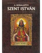 A honalapító Szent István - Szabó Géza