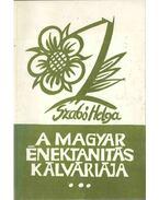 A magyar énektanítás kálváriája I. (dedikált) - Szabó Helga