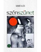 Szénszünet - Szabó Illés