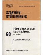 Fémforgácsoló szerszámok III. kötet - Szabó Imre