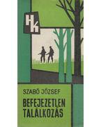 Befejezetlen találkozás - Szabó József