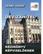 DEVIZAHITEL - Kézikönyv képviselőknek - Szabó József