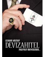 Devizahitel - Tisztelt ügyészség.... - Szabó József