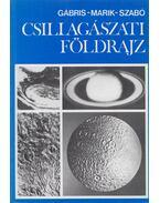 Csillagászati földrajz - Szabó József, Marik Miklós, Gábris Gyula dr